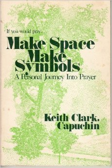 Make Space Make Symbols - A Personal: Clark, Keith, Capuchin
