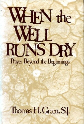 9780877931812: When the Well Runs Dry: Prayer Beyond the Beginnings