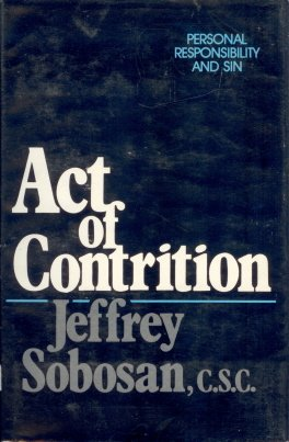 Act of contrition: Personal responsibility and sin: JEFFREY G SOBOSAN