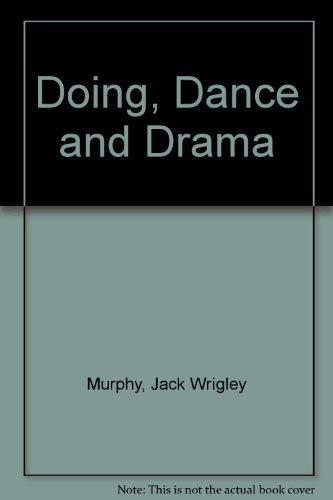 9780877932000: Doing, Dance and Drama