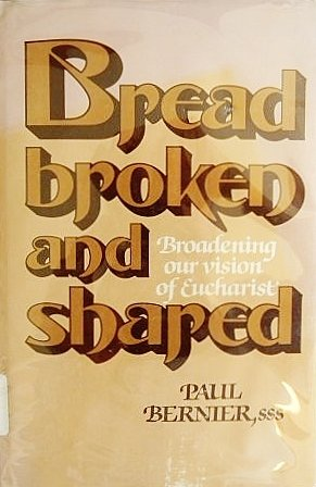 9780877932314: Bread Broken and Shared: Broadening Our Vision of the Eucharist
