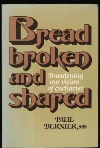 9780877932321: Bread Broken and Shared: Broadening Our Vision of Eucharist