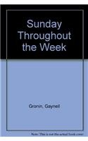 Sunday Throughout the Week (0877932417) by Cronin, Gaynell Bordes