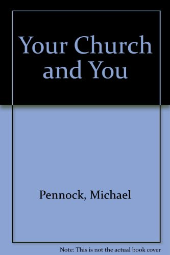 Your Church and You: History and Images of Catholicism (0877932689) by Pennock, Michael
