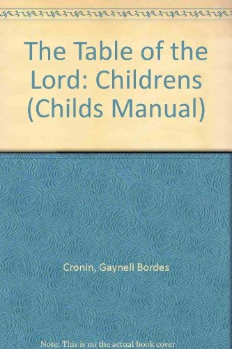 Table of the Lord (Childs Manual) (0877932999) by Cronin, Gaynell Bordes