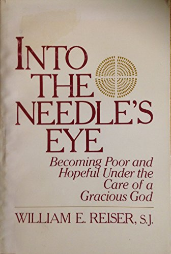 9780877933052: Into the Needle's Eye: Becoming Poor and Hopeful Under the Care of a Gracious God