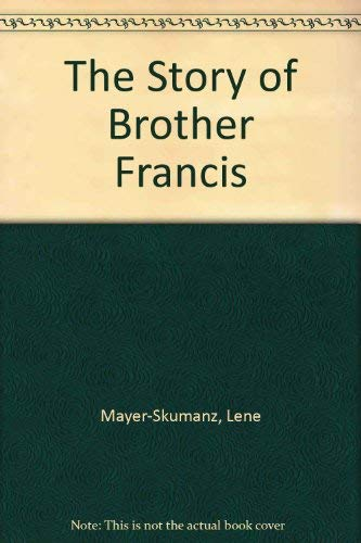 The Story of Brother Francis: Lene Mayer-Skumanz