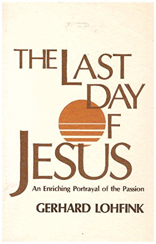 9780877933120: Last Day of Jesus: An Enriching Portrayal of the Passion