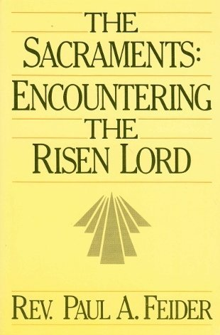 9780877933274: The Sacraments: Encountering the Risen Lord