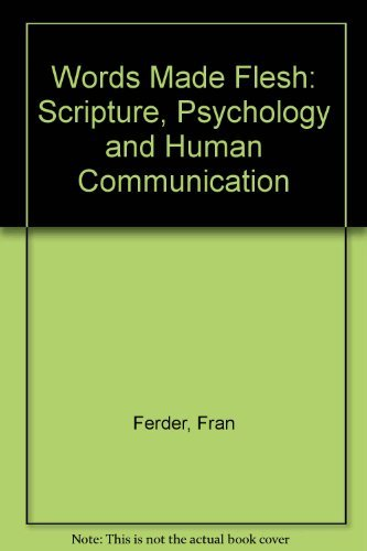 Words Made Flesh: Scripture, Psychology, & Human Communication