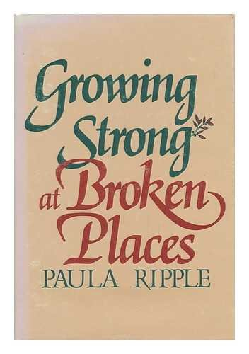 9780877933403: Growing Strong at Broken Places