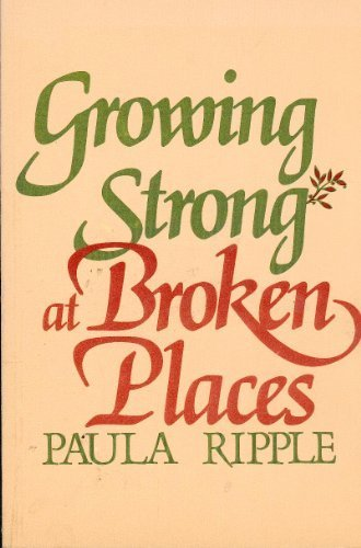 9780877933410: Growing Strong at Broken Places