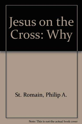 9780877933649: Jesus on the Cross: Why
