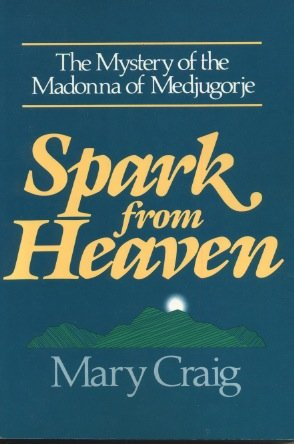 9780877933861: Spark from Heaven: The Mystery of the Madonna of Medjugorje