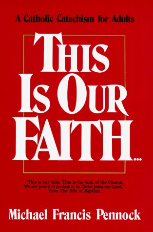 9780877933892: This Is Our Faith: A Catholic Catechism for Adults