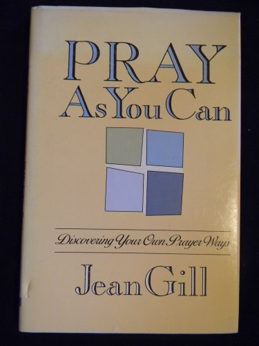 9780877934028: Pray As You Can: Discovering Your Own Prayer Ways