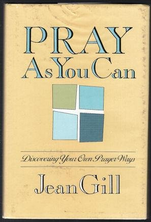 9780877934035: Pray as you can: Discovering your own prayer ways