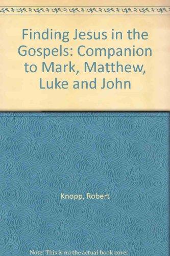 9780877934059: Finding Jesus in the Gospels: A Companion to Mark, Matthew, Luke, and John