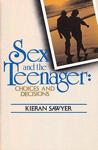 9780877934233: Sex and the Teenager: Choices and Decisions
