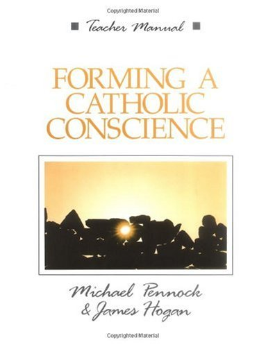 Forming a Catholic Conscience (Friendship in the Lord) (0877934452) by Michael Francis Pennock