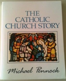 The Catholic Church Story (Friendship in the Lord Series): Michael Pennock