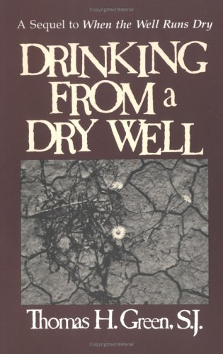 9780877934509: Drinking From A Dry Well