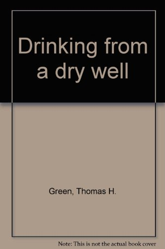 9780877934516: Drinking from a dry well