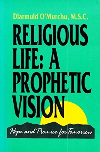 9780877934639: Religious Life: A Prophetic Vision : Hope and Promise for Tomorrow