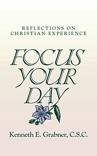 Focus Your Day: Kenneth E Grabner