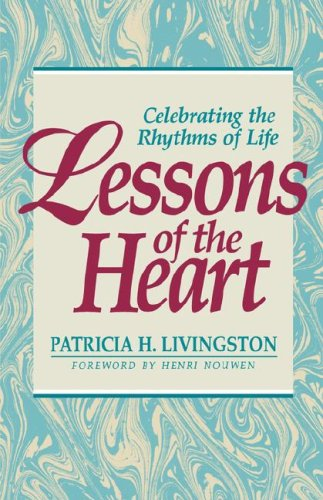 9780877934868: Lessons of the Heart: Celebrating the Rhythms of Life