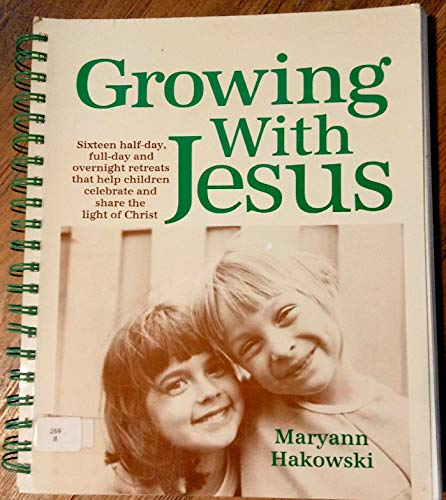 9780877934974: Growing With Jesus: 16 Half-Day, Full-Day and Overnight Retreats That Help Children Celebrate and Share the Light of Christ