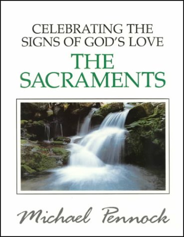 Celebrating the Signs of God's Love: The Sacraments (Friendship in the Lord) (0877935033) by Michael Pennock