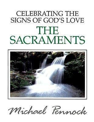 The Sacraments: Celebrating the Signs of God's Love (Friendship in the Lord) (0877935041) by Michael Pennock