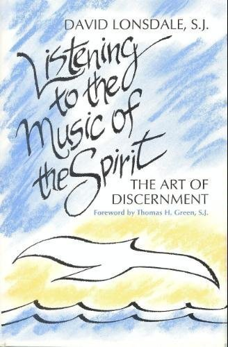 9780877935070: Listening to the Music of the Spirit: The Art of Discernment