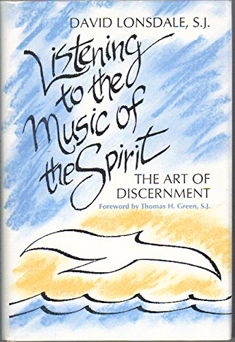 9780877935087: Listening to the Music of the Spirit: The Art of Discernment