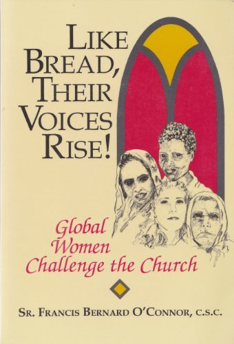 9780877935094: Like Bread, Their Voices Rise!: Global Women Challenge the Church