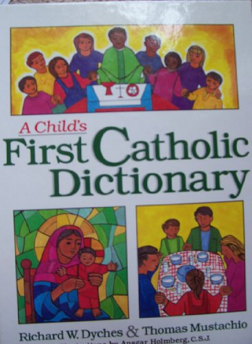 9780877935254: A Child's First Catholic Dictionary