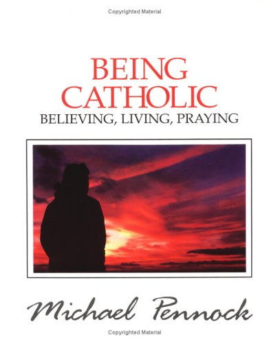 9780877935278: Being Catholic: Believing, Living, Praying (Friendship in the Lord series)