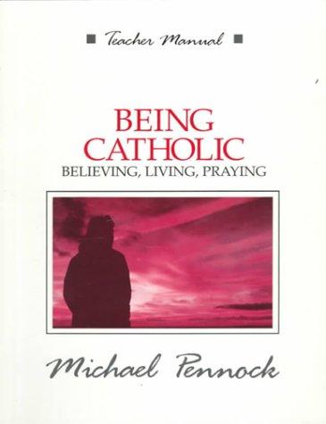 9780877935285: Being Catholic: Believing, Living, Praying