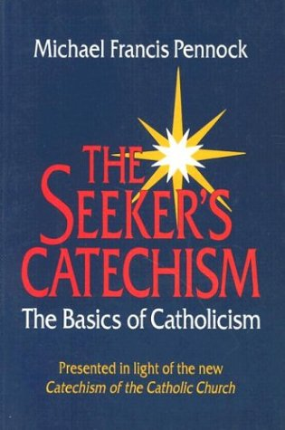 9780877935391: The Seeker's Catechism: The Basics of Catholicism : Presented in Light of the New Catechism of the Catholic Church