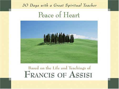 9780877935643: Peace of Heart: Based on the Life and Teachings of Francis of Assisi (30 Days With a Great Spiritual Teacher)
