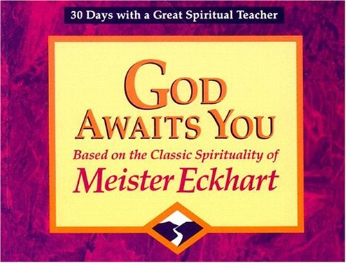 9780877935728: God Awaits You: Based on the Classic Spirituality of Meister Eckhart (30 Days With a Great Spiritual Teacher)