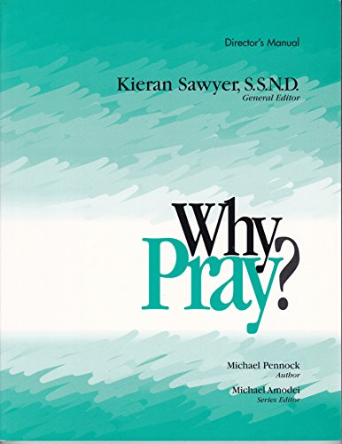 Why Pray?: Director's Manual (Developing Faith) (0877936196) by Michael Francis Pennock