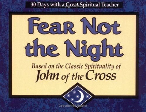 Fear Not the Night: Based on the Classic Spirituality of John of the Cross (30 Days with a Great ...