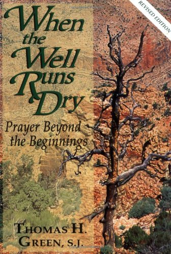 9780877936411: When the Well Runs Dry: Prayer Beyond the Beginnings