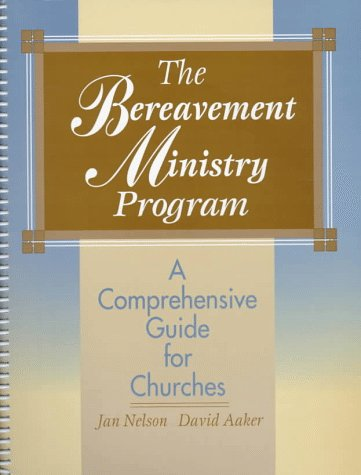 9780877936459: The Bereavement Ministry Program: A Comprehensive Guide for Churches