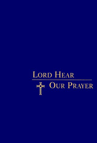 9780877936848: Lord Hear Our Prayer-Revised Edition