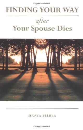 Finding Your Way After Your Spouse Dies: Marta Felber
