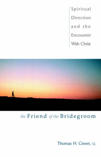 9780877939382: The Friend of the Bridegroom: Spiritual Direction and the Encounter with Christ