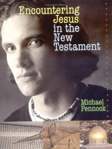Encountering Jesus in the New Testament - Student Text (0877939446) by Pennock, Michael Francis
